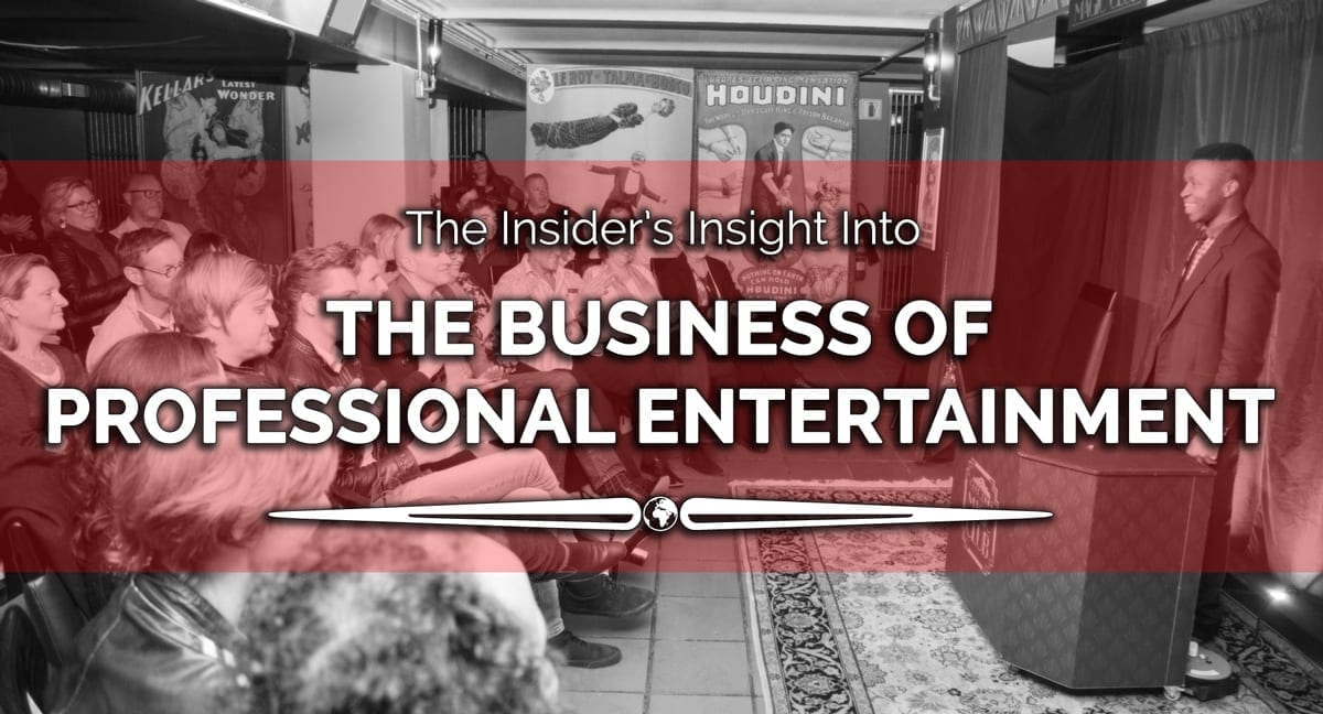 The Insider's Insight Into The Business Of Professional Entertainment