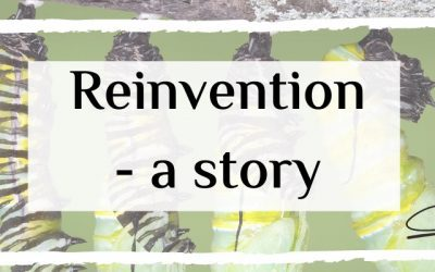 Reinvention – a story