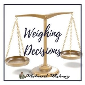 learn how to weigh decisions